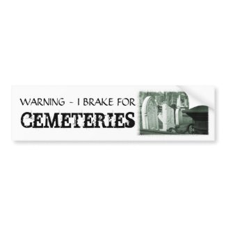 Brake for Cemeteries bumpersticker
