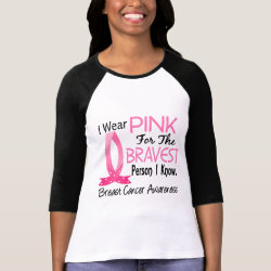Bravest Person I Know Breast Cancer T Shirt
