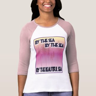 By The Beautiful Sea Tee Shirts