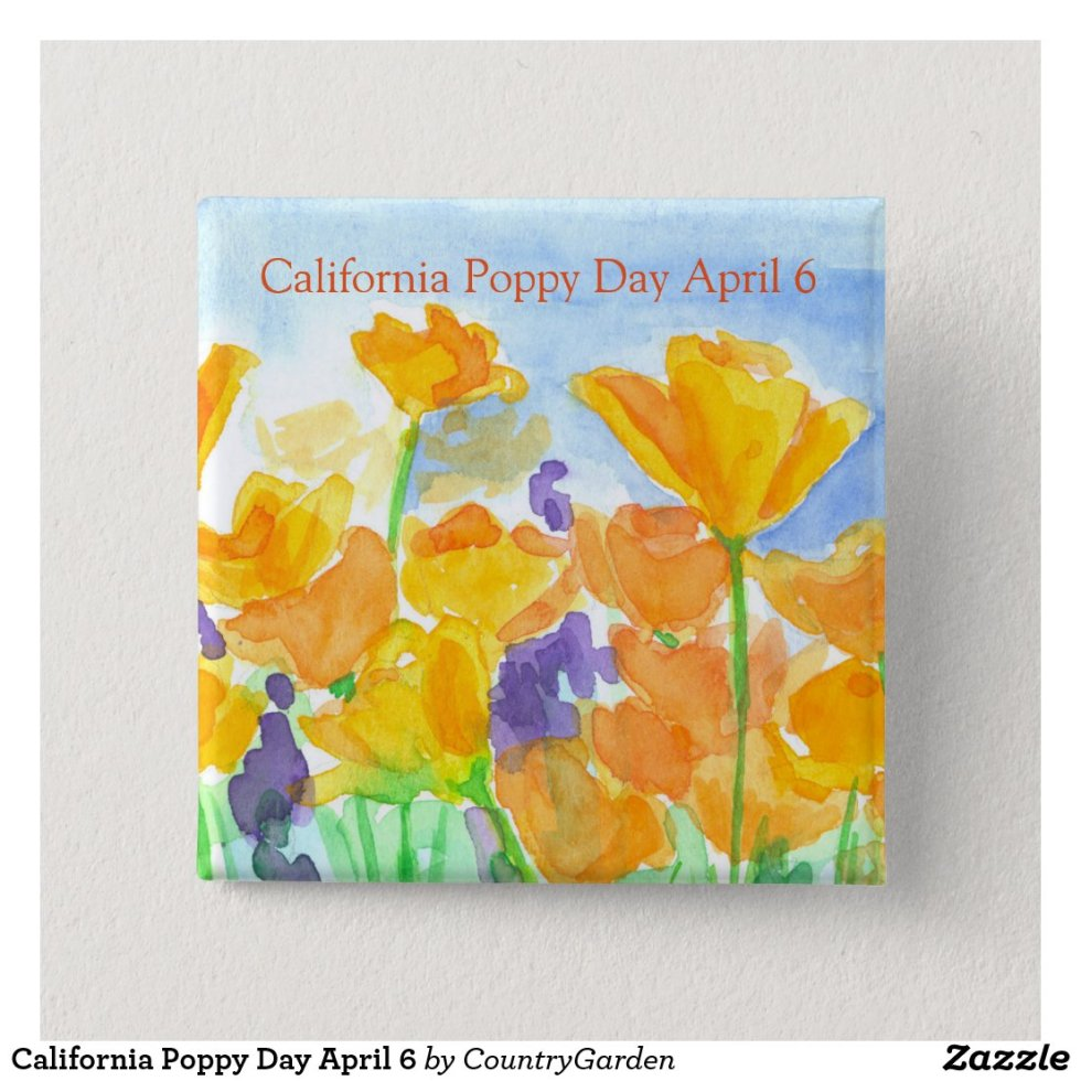 California Poppy Day April 6 Pinback Button