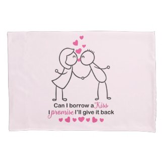 Can I Borrow a Kiss Cute Couple Design Pillow Case