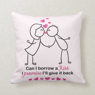 Can I Borrow a Kiss Cute Lovers Design Throw Pillow