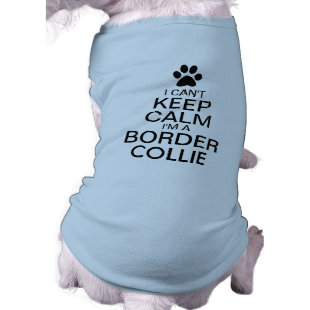 Can't Keep Calm Border Collie Dog Dog Shirt