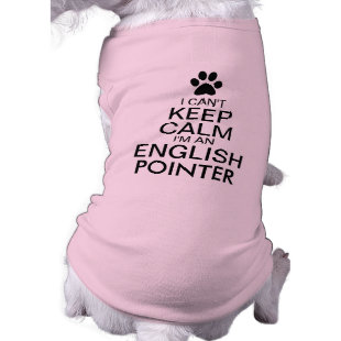 Can't Keep Calm English Pointer Dog Dog Tee Shirt