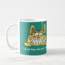 Cat Does Bad Things When You Sleep Coffee Mug