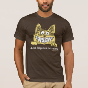 Cat Does Bad Things When You Sleep Funny Saying T-Shirt