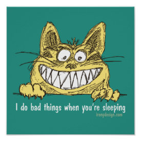 Cat Does Bad Things When You Sleep Poster