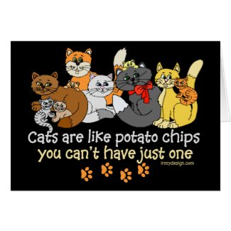Cats are like potato chips greeting cards