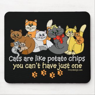 Cats are like potato chips mouse pads