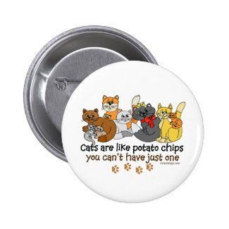 Cats are like potato chips pins