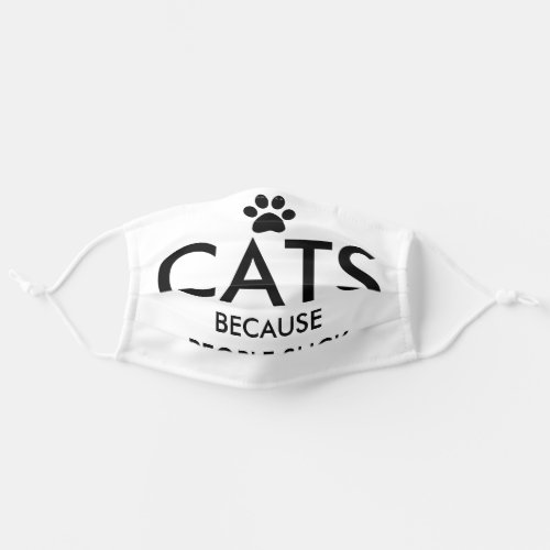 Cats Because People Suck Paw Print Adult Cloth Face Mask