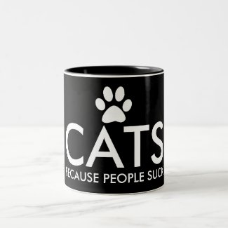 Cats Because People Suck Paw Print Typography Blac Two-Tone Coffee Mug