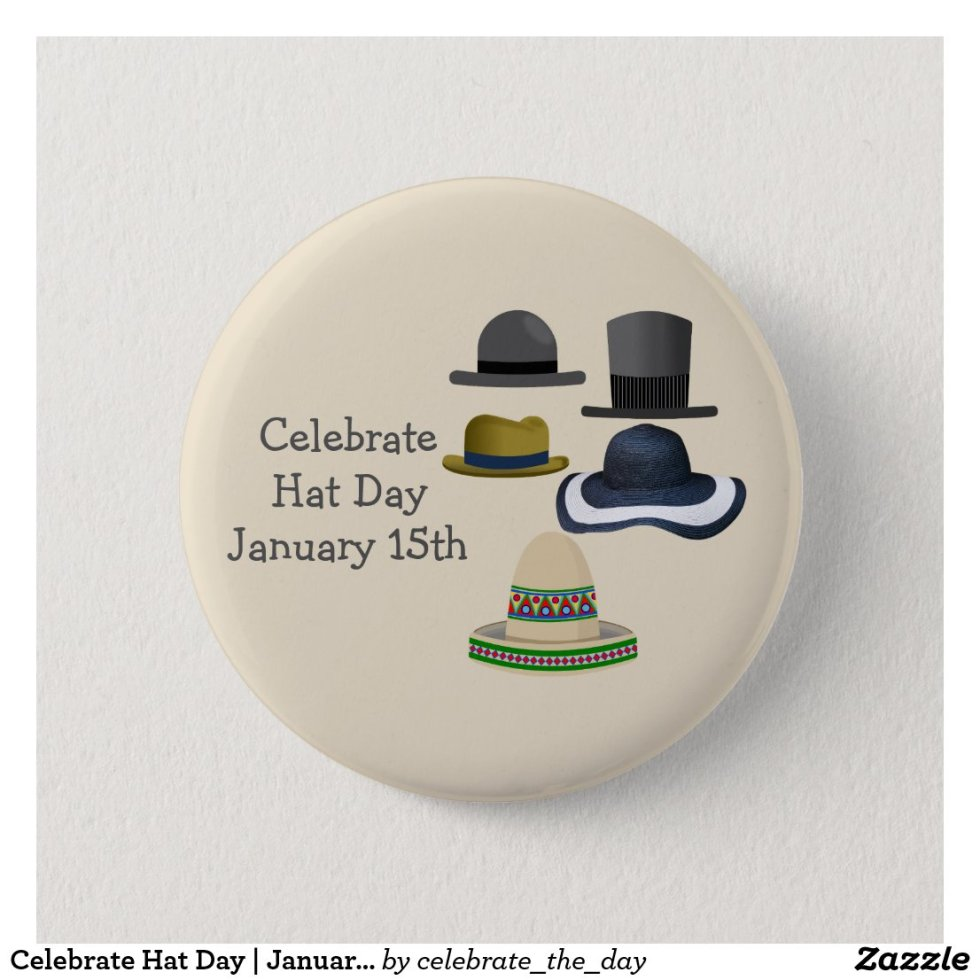 Celebrate Hat Day | January 15th Button