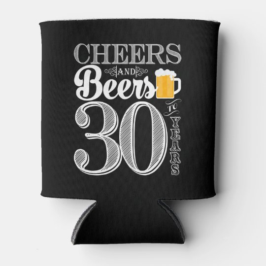 Download Cheers and Beers to 30 Years Can Cooler | Zazzle.com