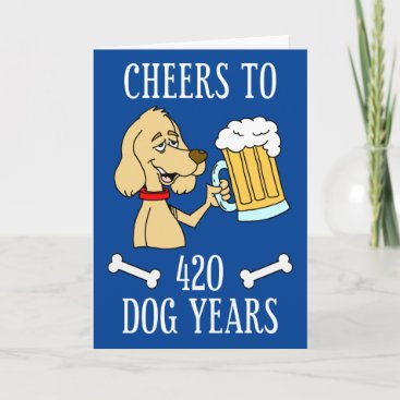 Cheers To 420 Dog Years Dog Beer Cartoon Card