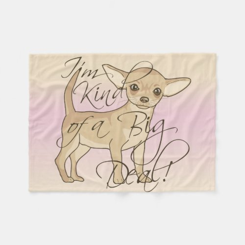 Chihuahua I'm Kind of a Big Deal Graphic Design Fleece Blanket