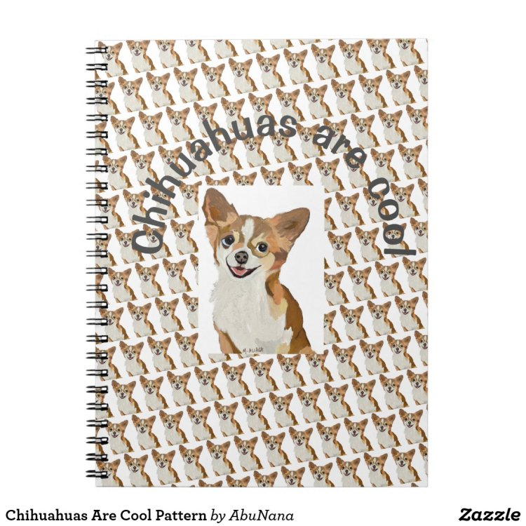 Chihuahuas Are Cool Pattern Notebook