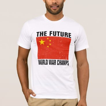 China - The Future World War Champs T-Shirt