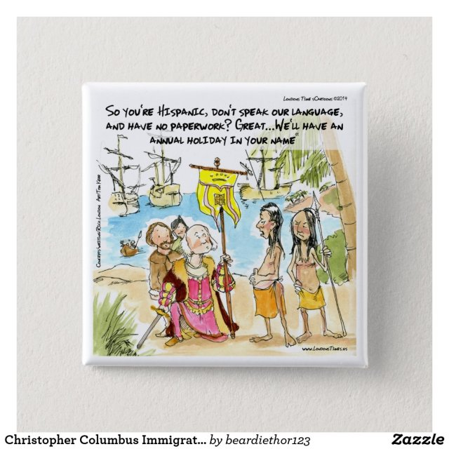 Christopher Columbus Immigrates To America Funny Pinback Button