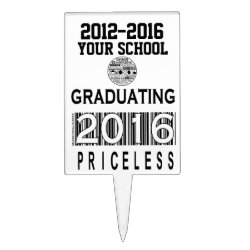Class of 2016: Priceless | Cake Pick