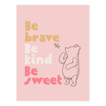 Classic Pooh | Be Brave, Be Kind, Be Sweet Postcard