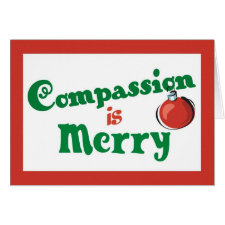 Compassion is Merry Christmas Greeting Cards