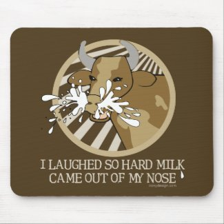 Cow Milk Out My Nose Mousepad