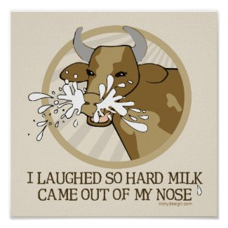 Cow Milk Out My Nose Print