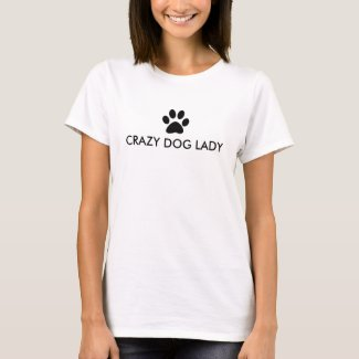 Crazy dog lady Paw-Print T-Shirt