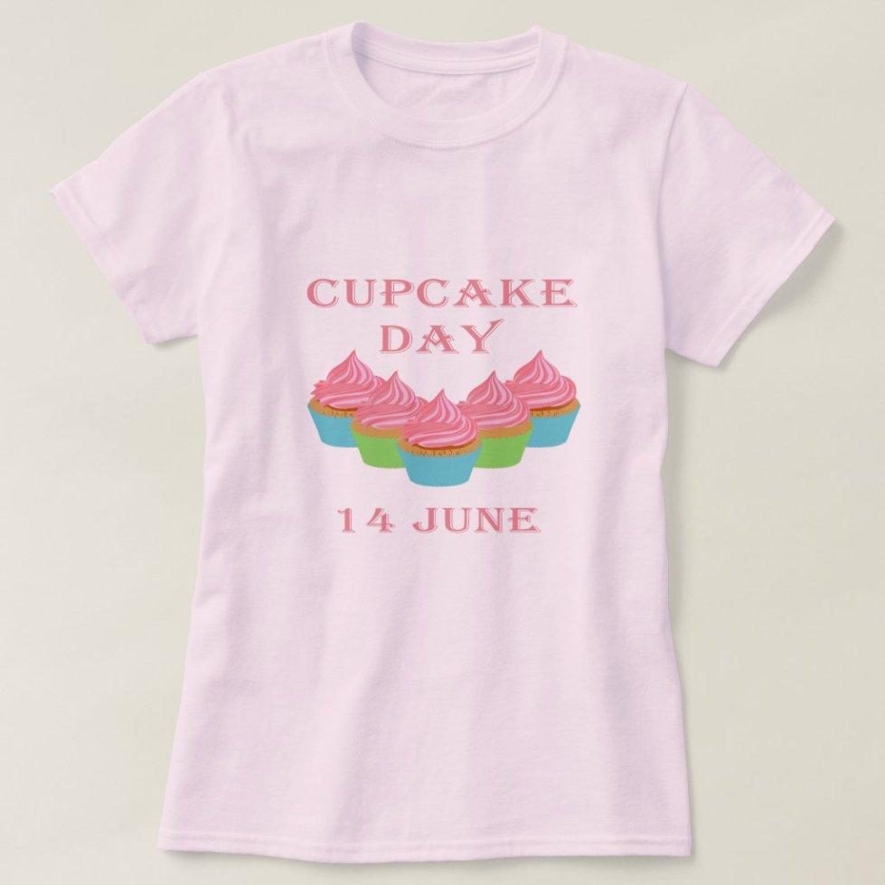 Cupcake Day 14 June 2018 T-Shirt