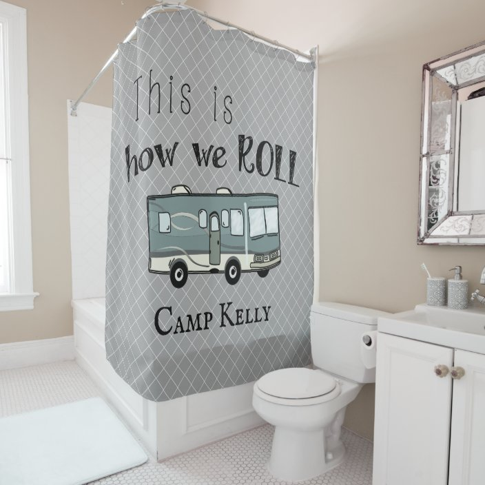 cute camping rv this is how we roll personalized shower curtain zazzle com