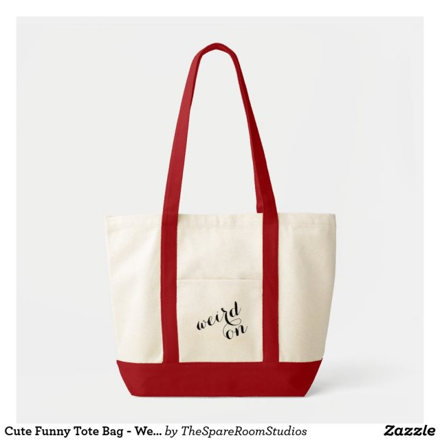 Cute Funny Tote Bag - Weird On
