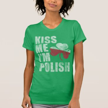 Cute Irish Kiss Me I'm Polish St Patrick's Day T-Shirt