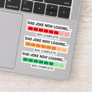 Dad Joke Now Loading Contour Cut Sticker