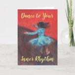 Dance to Your Inner Rhythm Card