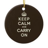 Dark Chocolate Keep Calm and Carry On Ornament