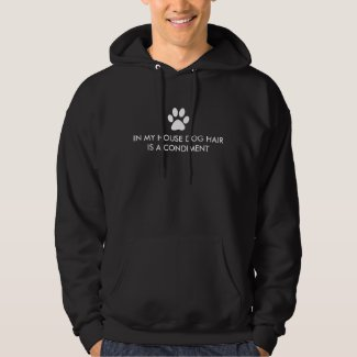 Dog Hair Condiment Hoodie