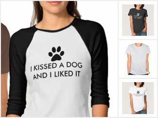 Dog Lovers Saying Shirts and Tees