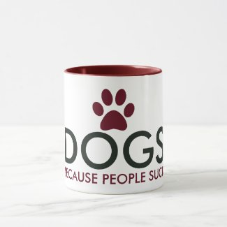 Dogs Because People Suck Dark Red Paw Print Mug