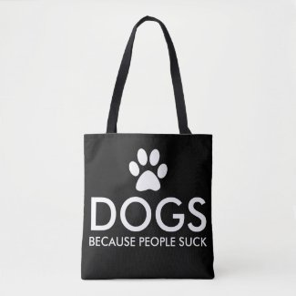 Dogs Because People Suck Paw Print Tote Bag