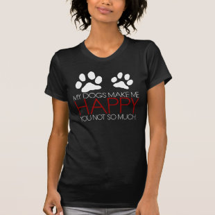 Dogs = Happiness Shirt