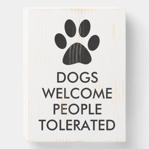 Dogs Welcome People Tolerated Typography   Black Wooden Box Sign
