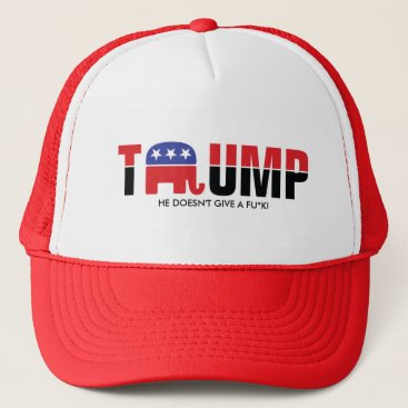 Donald Trump 2016 - He doesn't give a fu*k Trucker Hat
