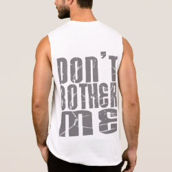 Don't Bother Me - Light Shirt
