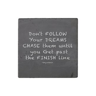 Dont Chase Your Dreams Premium Stone Magnet