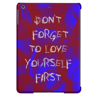 Don't Forget To Love Yourself iPad Air Case