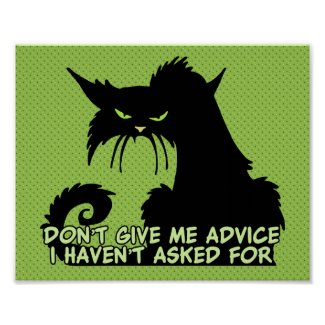 Don't Give Me Advice Angry Cat Saying Poster