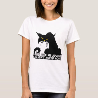 Don't Give Me Advice Angry Cat Saying T-Shirt