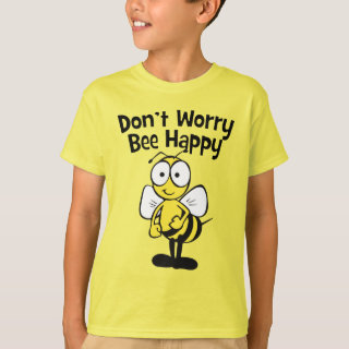 Don't Worry Be Happy Bee | Fun Bumble Bee T-Shirt
