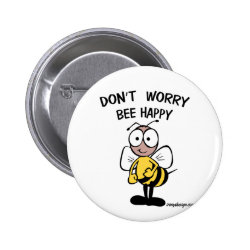 Don't Worry Be Happy Bee Pinback Button